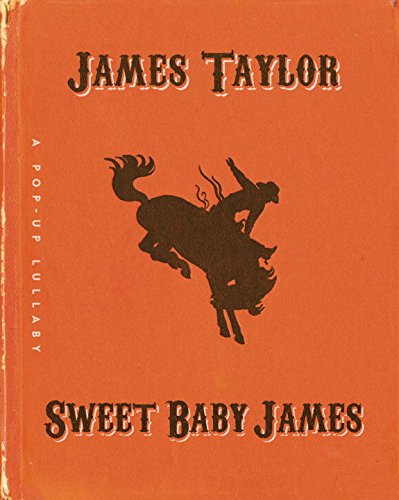 Sweet Baby James - A Popup Lullaby Book